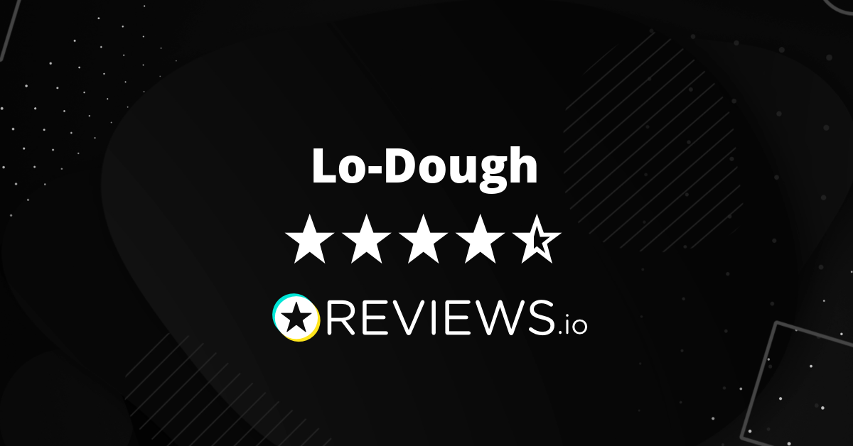 Lo Dough Ltd Reviews Read 3768 Genuine Customer Reviews
